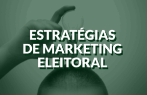 marketing-eleitoral-estrategias