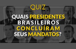presidentes-concluiram-mandato-quiz