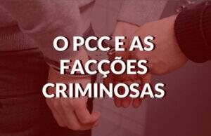 o-pcc-e-as-facções-criminosas-politize (1)