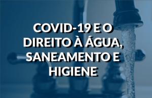 Destaque conteúdo covid-19 e o direito a agua, saneamento e higiene