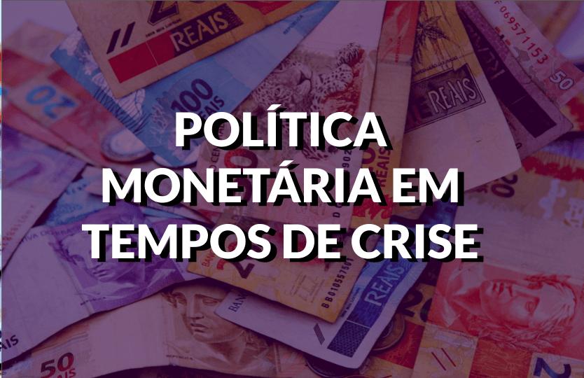 destaque conteúdo politica monetaria
