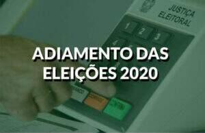 Destaque adiamento eleições 2020