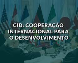 CID: entenda a Cooperação Internacional para o Desenvolvimento