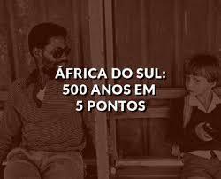 África do Sul: 500 anos em 5 pontos