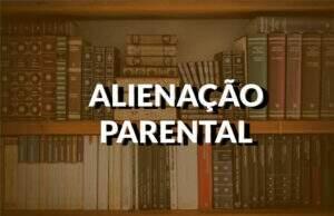 destaque alienação parental