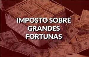 destaque imposto sobre grandes fortunas