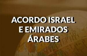 destaque acordo israel e emirados arabes